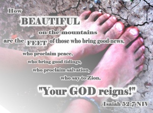 Beautiful feet don't come from a SPA. Beautiful feet come from the MISSION FIELD.